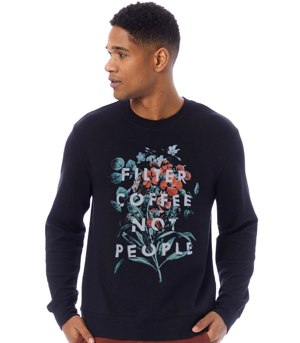 Filter Coffee Not People Color Floral Pullover Fleece Sweatshirt (Black)