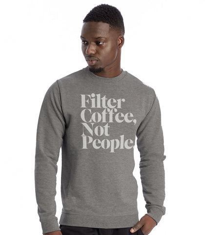 Filter Coffee Not People Pullover Fleece Sweatshirt (Gray)