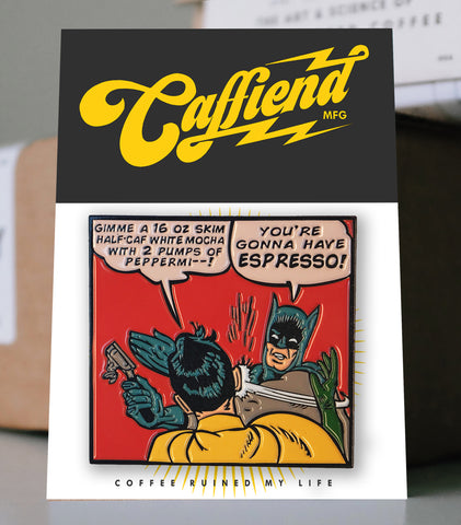 Caffiend - Batman Espresso Pin