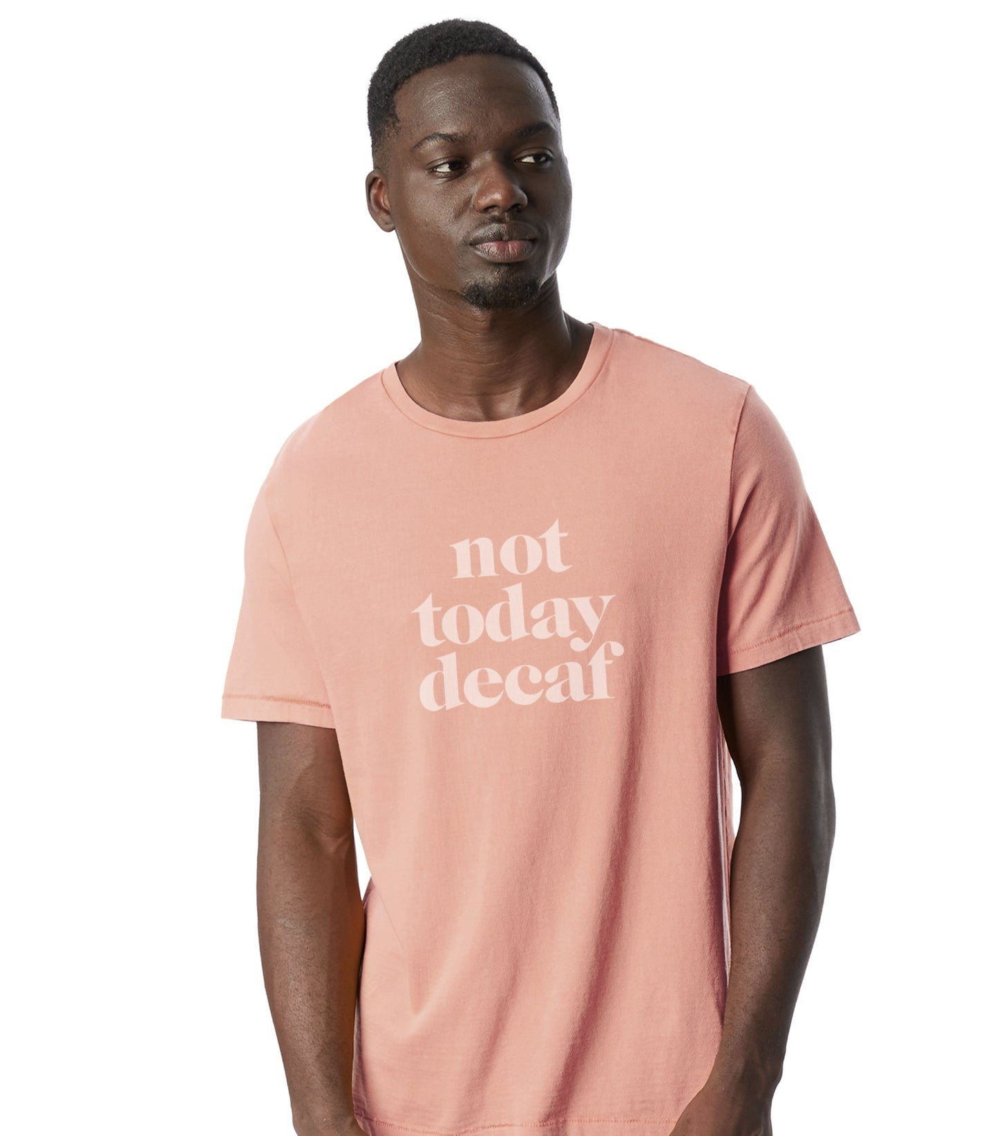 Not Today Decaf - T-Shirt (Unisex)
