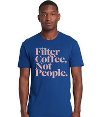 Navy Blue Filter Coffee Not People - T-Shirt (Unisex)