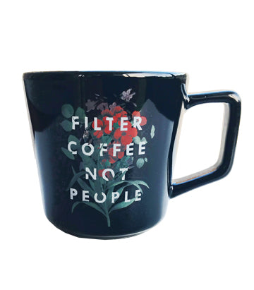 Filter Coffee Not People Mug