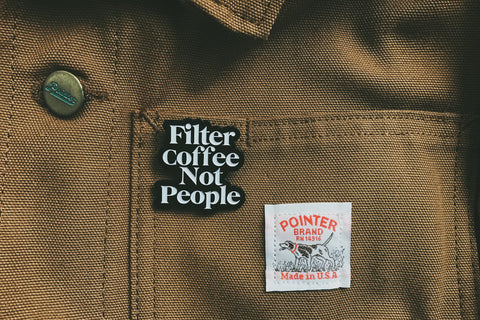 Filter Coffee Not People Pin