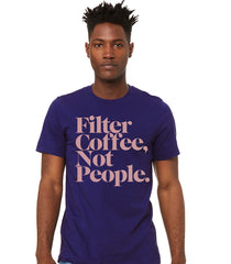 Violet Filter Coffee Not People - T-Shirt (Unisex)