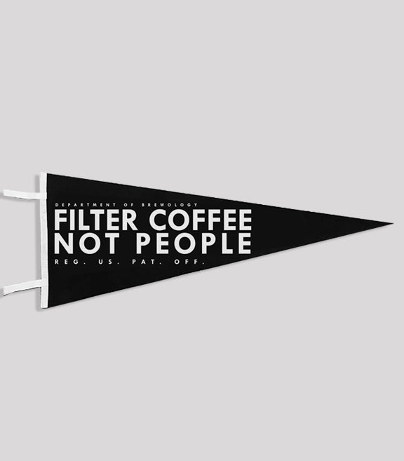Pennant - Filter Coffee Not People