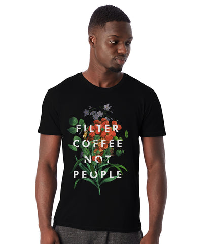 Filter Coffee Not People - T-Shirt (Unisex)
