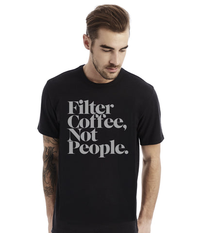 B&W Filter Coffee Not People - T-Shirt (Unisex)