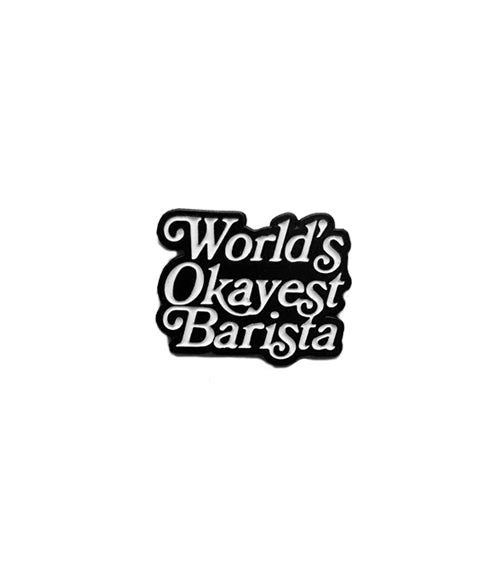 Caffiend - World's Okayest Barista Pin