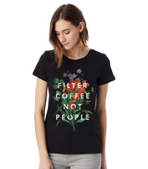 Filter Coffee Not People - Women's T-Shirt