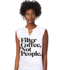 Filter Coffee Not People - Women's White T-Shirt