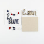 Be Brave | DIY Insert Kit | Size A