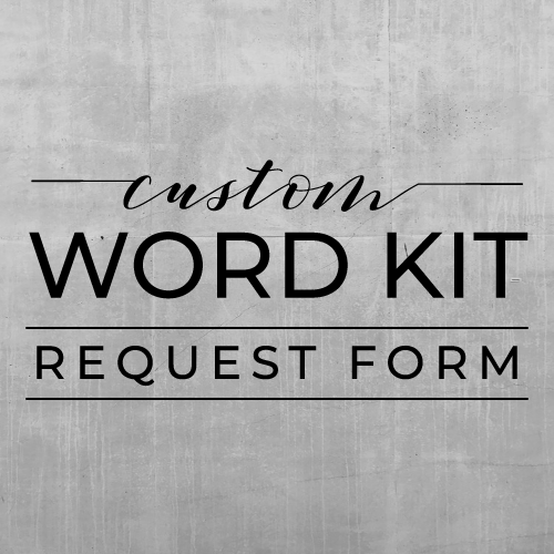 Custom Word Kit (Deposit Only)