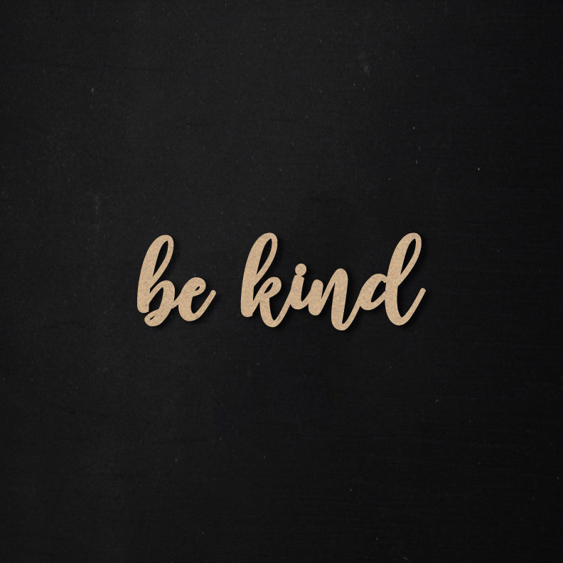 Be Kind | Bits & Pieces