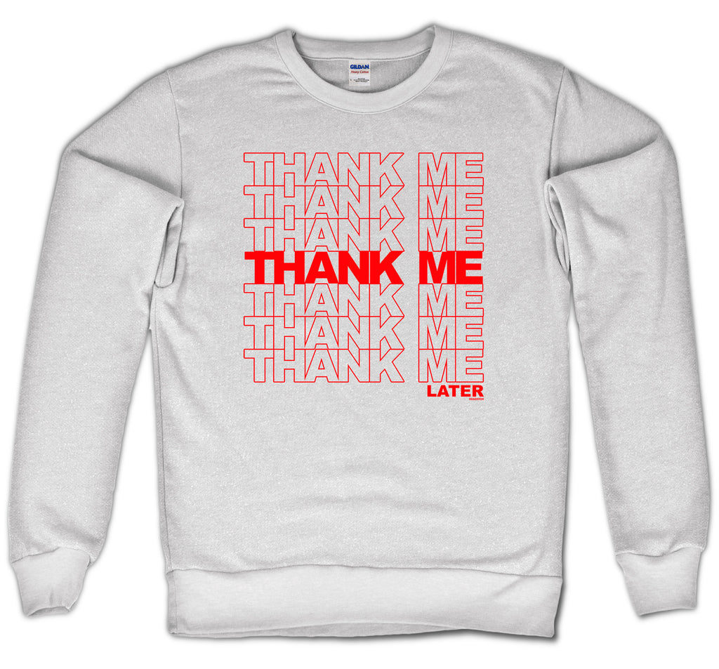 THANK ME LATER - CREWNECK (WHITE)