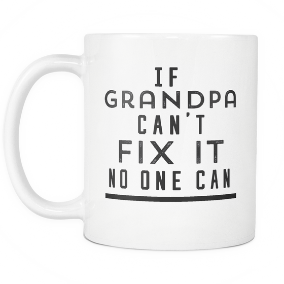 Funny Coffee Mug 'If Grandpa Can't Fix It No One Can'