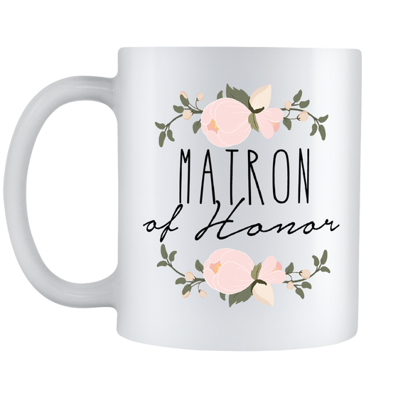 Matron Of Honor Coffee Mug - Will You Be My Maid Of Honor - Matron Of Honor Wedding Gift - 11oz White Ceramic Coffee Mug