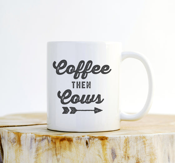 Coffee Then Cows Mug