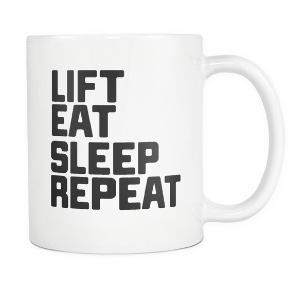 Funny Coffee Mug 'Lift Eat Sleep Repeat' For The Gym!
