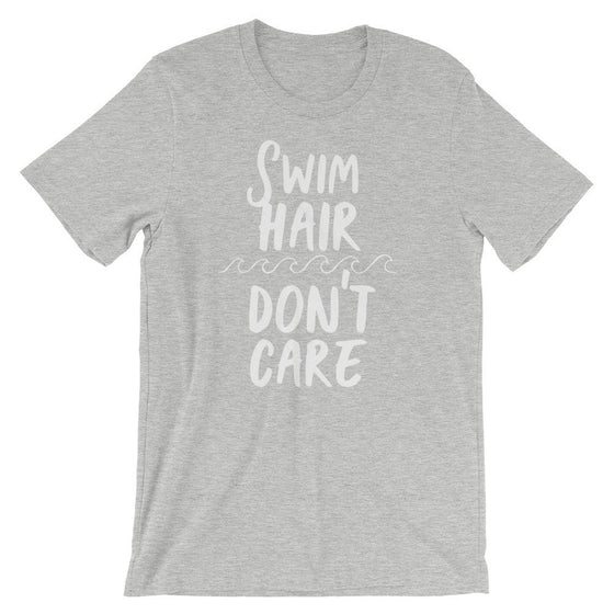 Swim Hair Don't Care Unisex T-Shirt