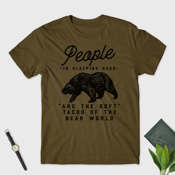 People In Sleeping Bags Are The Soft Tacos Of The Bear World Unisex T-Shirt - Mountain Bear Shirt - Taco Shirt - Camping Gift - Outdoors