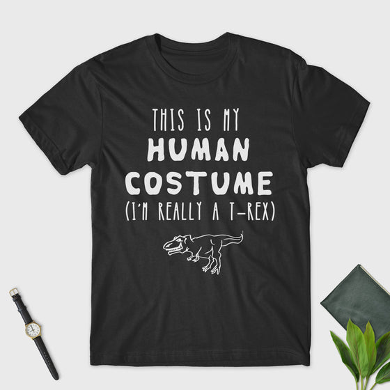 Halloween T-Shirt - This Is My Human Costume - I'm Really A T-Rex - Unisex T-Shirt - Dinosaur Lover - Cosplay -  Halloween Costume