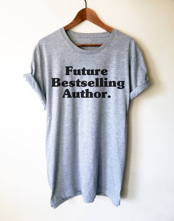 Future Bestselling Author Unisex Shirt