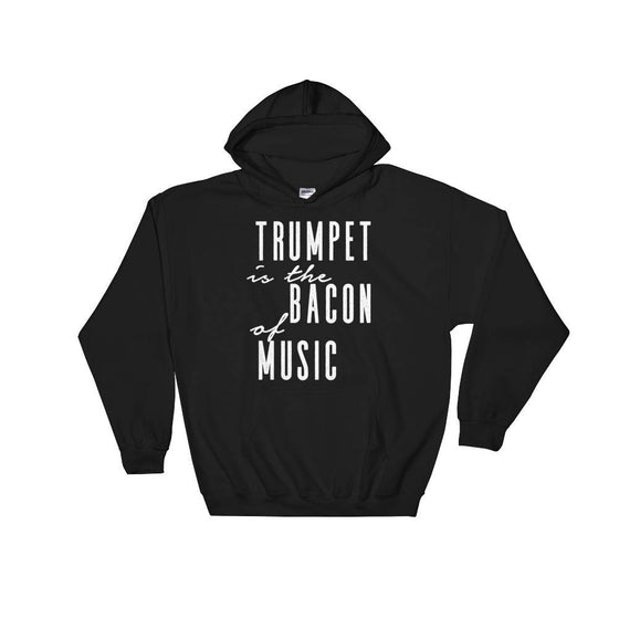 Trumpet Is The Bacon Of Music Hoodie - Trumpet hoodie, Trumpet shirt, Trumpet gift, Trumpet player, Musician gift, Marching band shirt