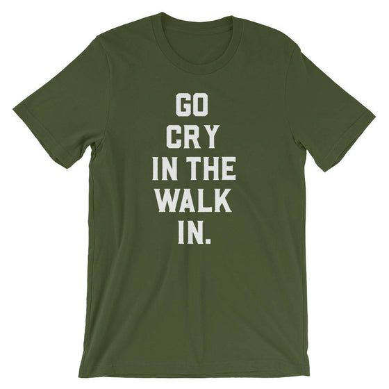 Go Cry In The Walk In Unisex Shirt - Chef Shirt - Foodie gift - Foodie gifts - Chef Shirts - Chef gift - Chef t-shirt - Cooking