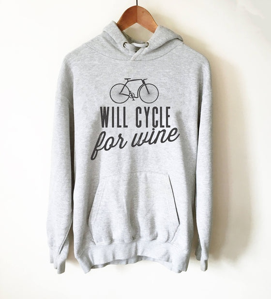 Will Cycle For Wine Hoodie - Cycling Hoodie, Cyclists Gift, Bicycle Shirt, Bicycle Lover Gift, Cycling Shirt, Triathlon Shirt, Cyclist Shirt