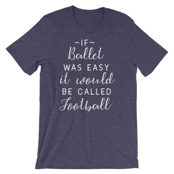 If Ballet Was Easy Unisex Shirt | Ballet shirt | dance shirt | ballerina shirt | ballet | ballerina | dancer gift