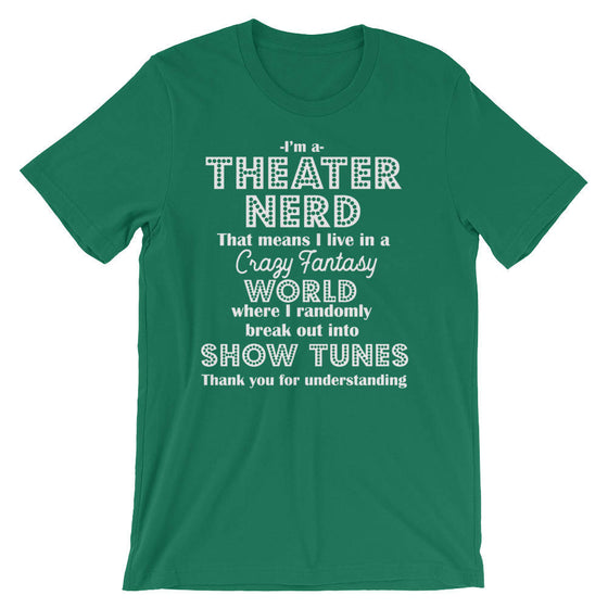 I'm A Theater Nerd Unisex T-Shirt - Theatre Shirt - Theatre gift - Broadway shirt - Actor shirt - Drama shirt - Actress shirt