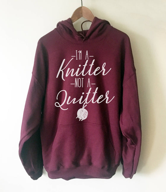 I'm A Knitter Not A Quitter Hoodie - Knitting shirt, Knitting gift, Knitter hoodie, Knitting gifts, gift for knitter, Crochet shirt