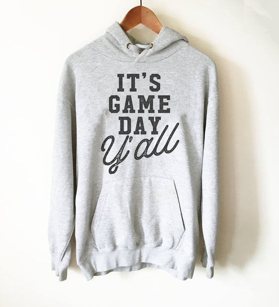 It's Game Day Y'all Hoodie - Game Day Shirt, Football Shirt, Tailgating Shirt, Football Season, Basketball Gameday, Gameday Tees, Fan