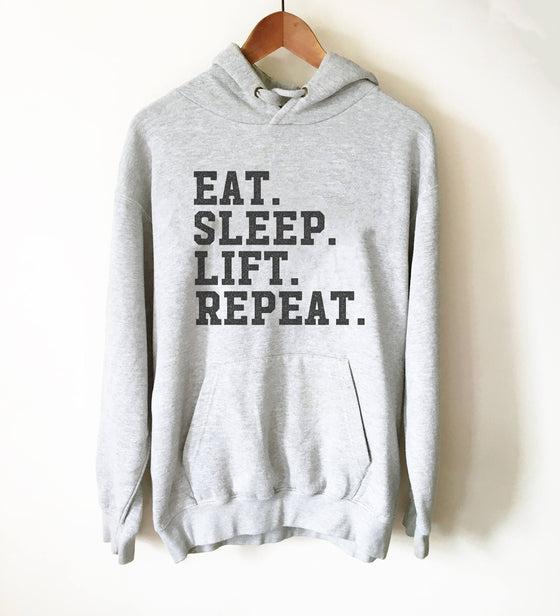 Eat Sleep Lift Repeat Hoodie - Workout shirt, Deadlift shirt, Booty day, Weightlifting shirt, Bodybuilding, Powerlifting