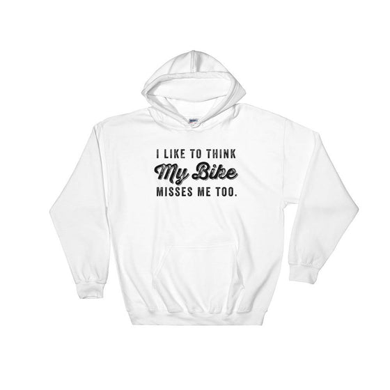I Like To Think My Bike Misses Me Too Hoodie - Cycling hoodie, Cyclists gift, Bicycle shirt, Bicycle tshirt women, Bicycle lover gift