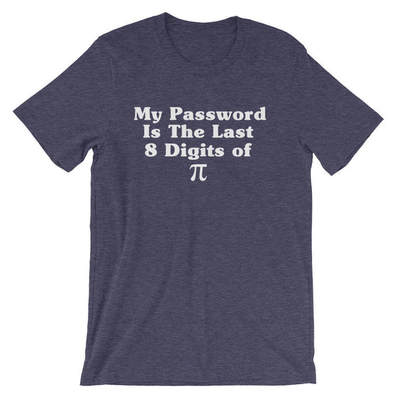 My Password Is The Last 8 Digits Of Pi Unisex Shirt - Pi shirt, Math shirts funny, Math geek shirts, Math teacher gift, Algebra shirt