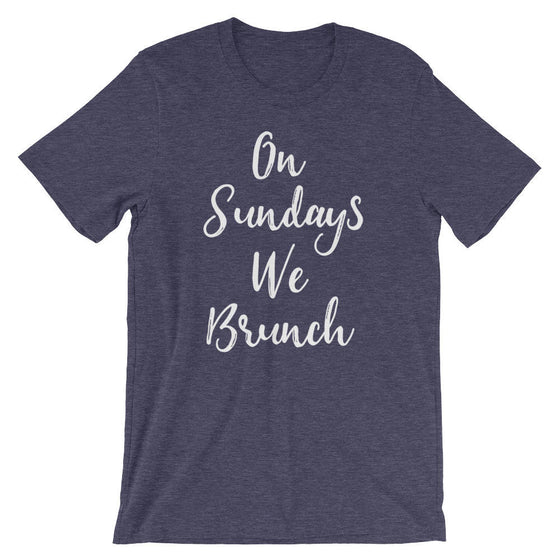 On Sundays We Brunch Unisex Shirt - Brunch shirt | Sunday brunch shirt | Brunch and bubbly | Funny brunch shirt | Breakfast shirt