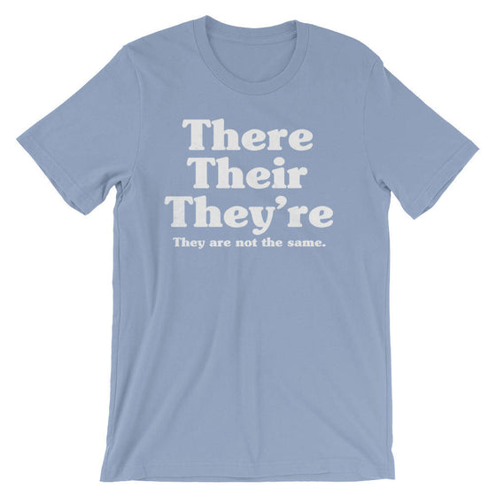 There Their They're They Are Not The Same Unisex Shirt - English Teacher gift, Book lover t shirts, Grammar, Vocabulary, Punctuation