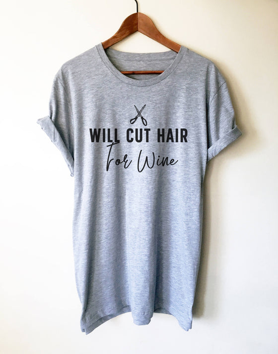 Will Cut Hair For Wine Unisex Shirt - Hairstylist TShirt, Hair Dresser Gift, Hairstylist Gift, Hairdresser Shirt, Cute Wine TShirt, Wine Tee
