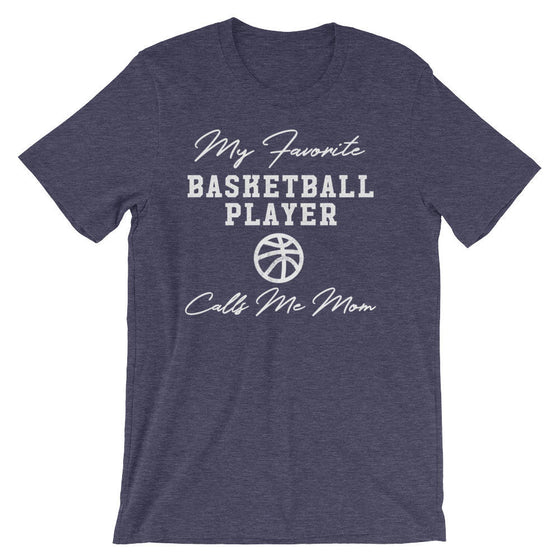 My Favorite Basketball Player Calls Me Mom Unisex Shirt-Basketball Gifts, Basketball Mom Shirt, Basketball Mom, Basketball Shirt, Sports Mom