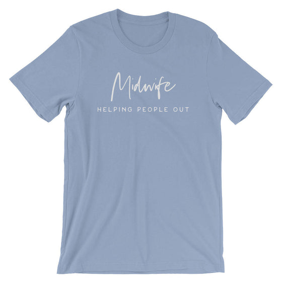 Midwife Helping People Out Unisex Shirt - Midwife Shirt, Midwife Life, Midwife Student, Funny Midwife Gift, Doula Gift, Doula Shirt