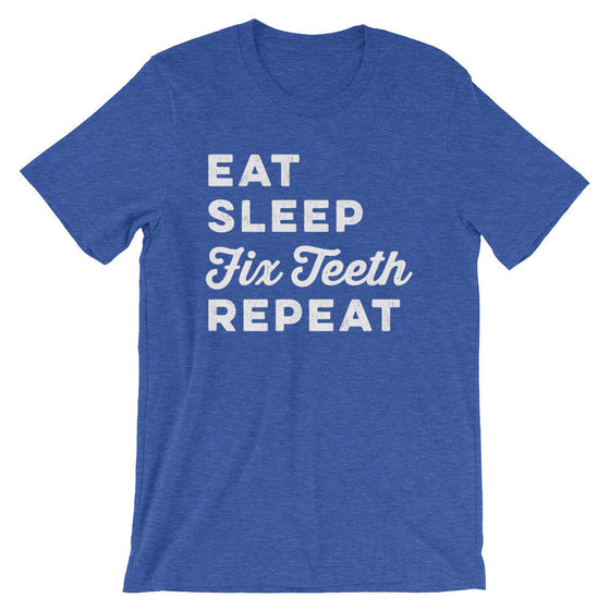 Eat Sleep Fix Teeth Repeat Unisex Shirt - Dentist Gift, Dentist Shirt, Dental Student Gift, Dental Assistant, Dental Hygienist, Dental Shirt