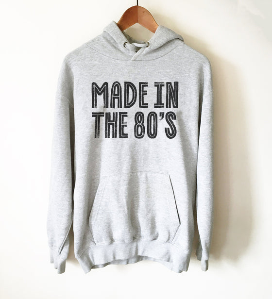 Made In The 80's Hoodie - 80s T Shirt, Retro, DJ Shirt, 80s Clothing, Disk Jockey Gift, Vintage 80s T Shirt, Cassette Tape, 80s Music
