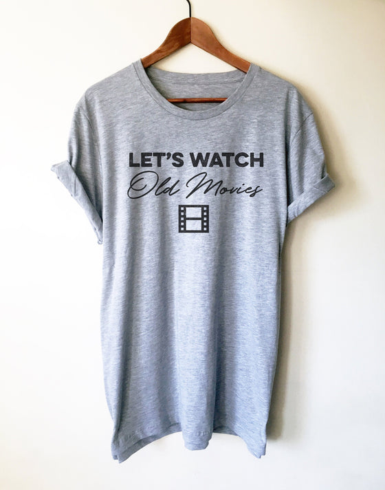 Let's Watch Old Movies Unisex Shirt - Movie Shirt, Movie Lover Gift, Film Gifts, Vintage Film, Cinema Gifts, Director Shirt, Slumber Party