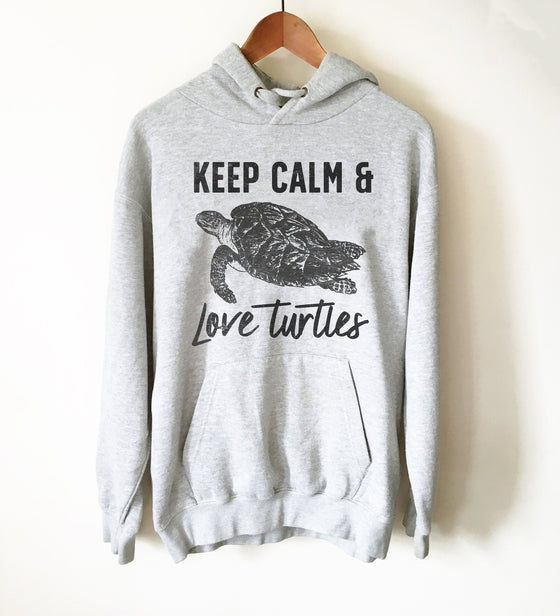 Keep Calm & Love Turtles Hoodie - Turtle Shirt, Sea Turtle, Sea Turtle Gifts, Turtle Lover, Marine Biologist Gift, Activist Shirt, Marine
