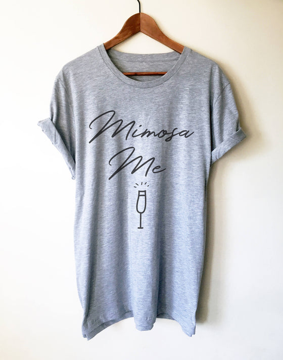 Mimosa Me Unisex Shirt - Mimosa shirt | Mimosa shirts | Brunch shirt | Sunday brunch shirt | Brunch and bubbly |