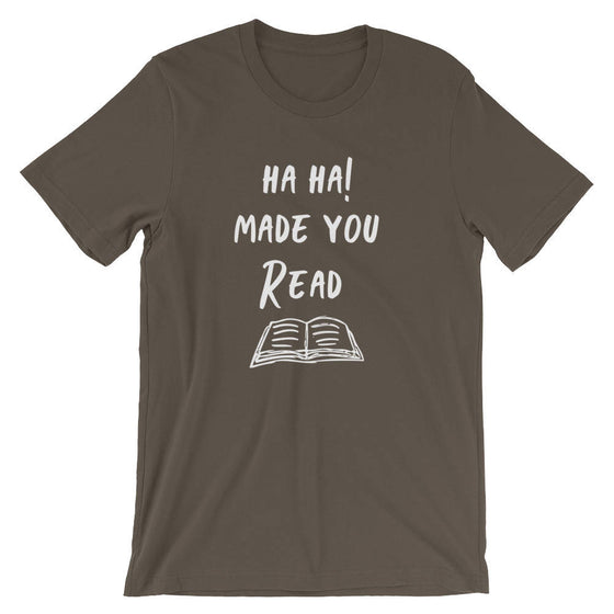 Ha Ha! Made You Read Unisex Shirt - Teacher Appreciation, Teacher Shirts, Teacher Gift, Teacher Team Shirt, English Teacher Shirt, Booknerd