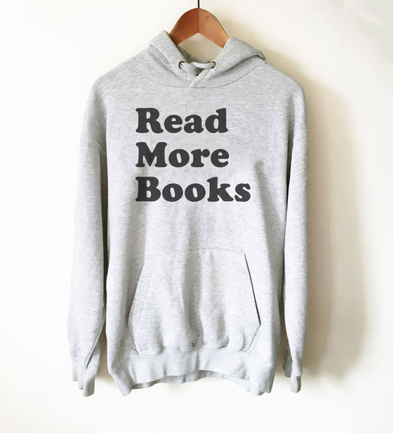 Read More Books Hoodie-Book Lover Shirts, English Teacher Gift, Teacher Shirts, Booknerd, Book Reading Shirt, Shirt For Bookworm,Bibliophile