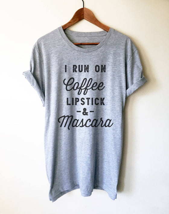 I Run On Coffee Lipstick & Mascara Unisex Shirt - Coffee Shirt, Mascara T-Shirt, Lipstick T Shirt, Makeup Artist Shirt, Lashes, Makeup Shirt