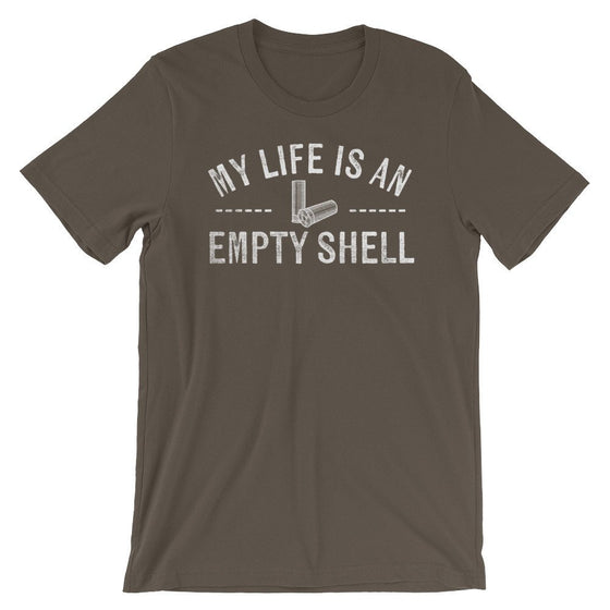 My Life Is An Empty Shell Unisex Shirt - Trap Shooting Shirt, Trap Shooting Gift, Clay Pigeon Shooting, Clay Shooting, Shooting Shirt